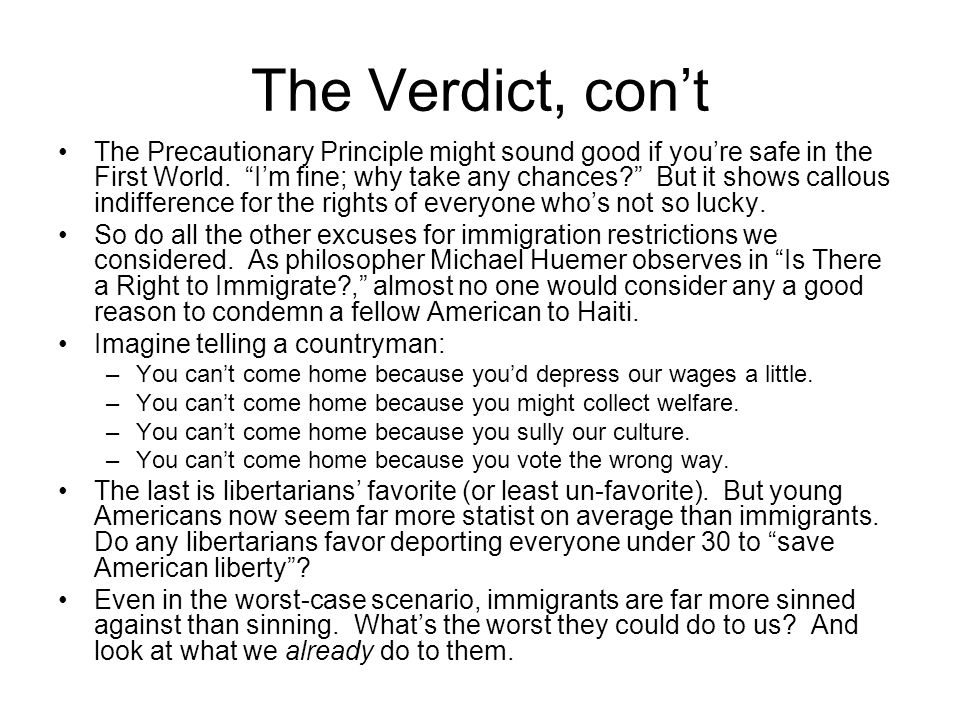 The Verdict, con't The Precautionary Principle might sound good if you're safe in the First World.