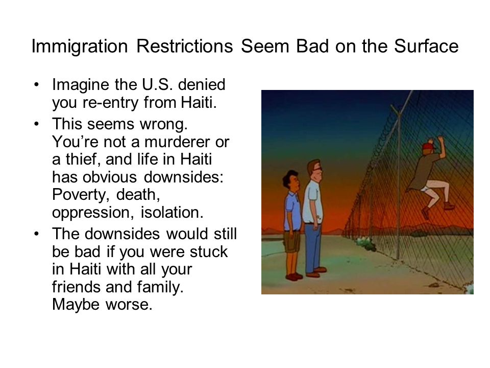 Immigration Restrictions Seem Bad on the Surface Imagine the U.S.