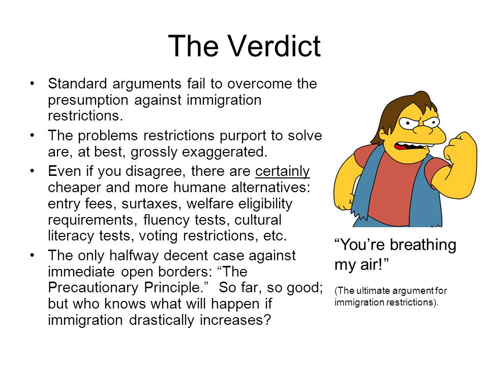 The Verdict Standard arguments fail to overcome the presumption against immigration restrictions.