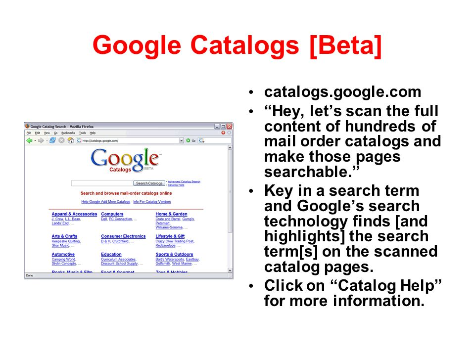 "Google Catalogs [Beta] catalogs.google.com ""Hey, let's scan the full content of hundreds of mail order catalogs and make those pages searchable."" Key"