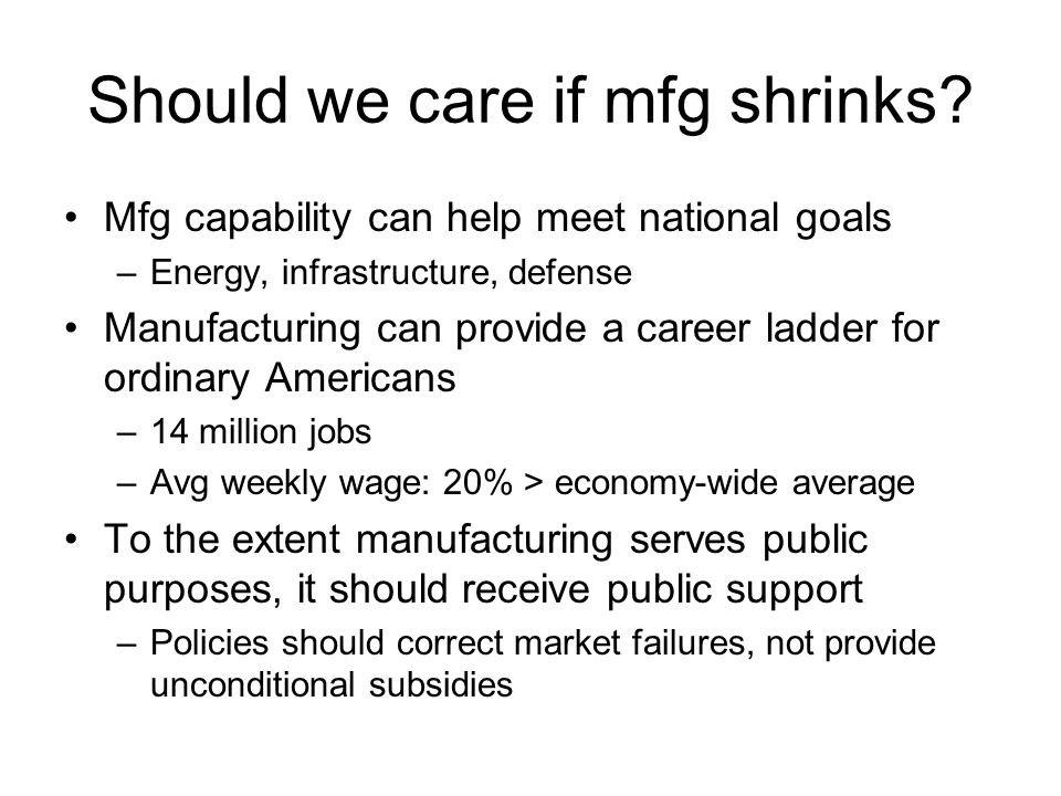 Should we care if mfg shrinks.
