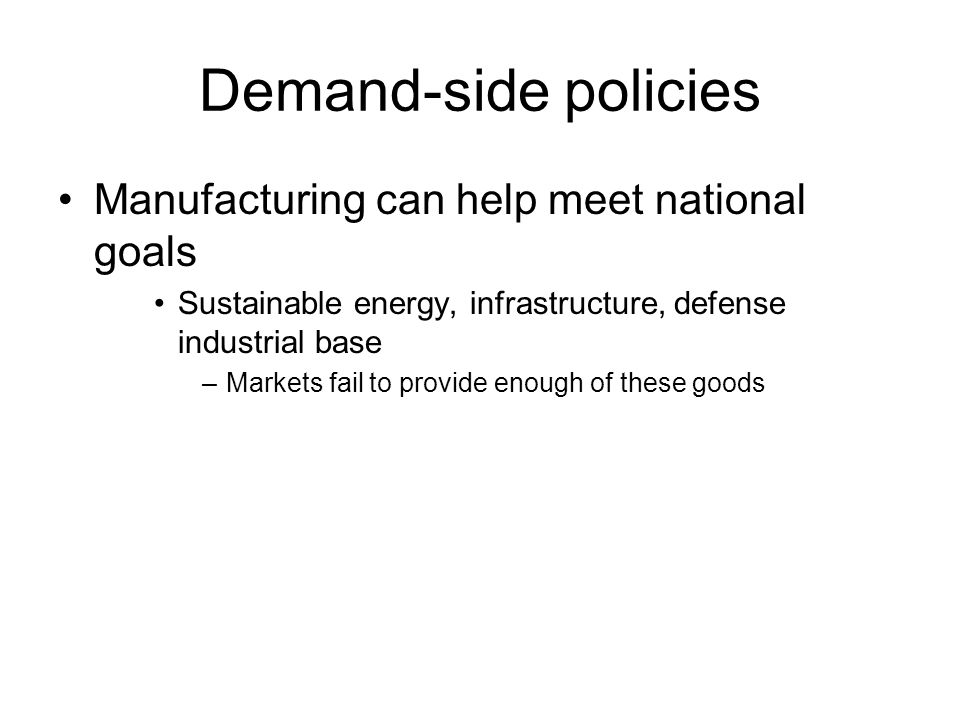 Goal: Energy sustainability Challenge of global warming: an historic opportunity to re-make the economy Manufacturing plays a key role –Renewable energy –Energy efficiency In production and in use of goods –Could change terms of competition away from wages, toward creativity in energy efficiency
