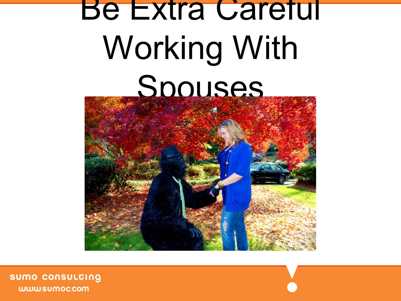 Be Extra Careful Working With Spouses
