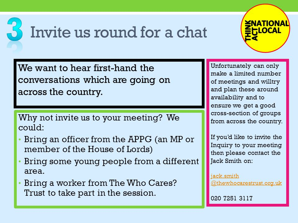 Invite us round for a chat We want to hear first-hand the conversations which are going on across the country.