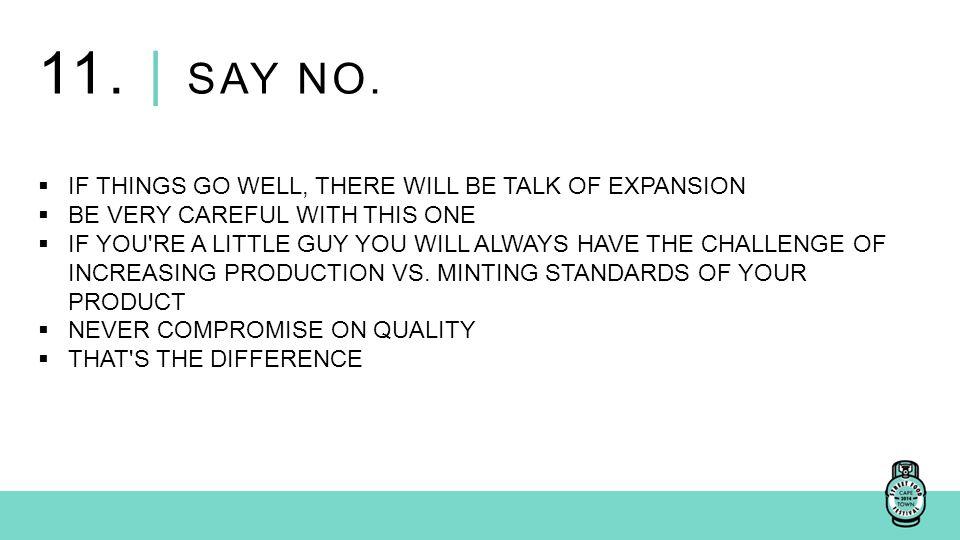 11. | SAY NO.
