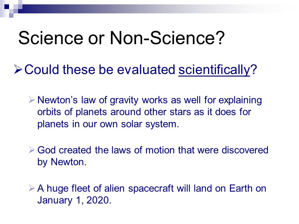 Science or Non-Science. Could these be evaluated scientifically.