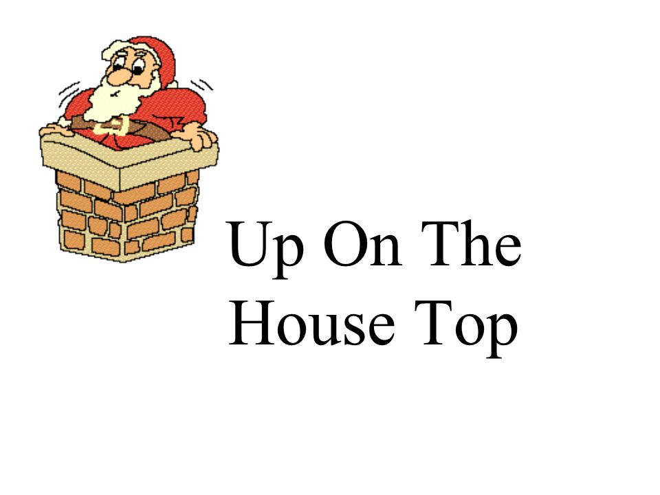 Up On The House Top