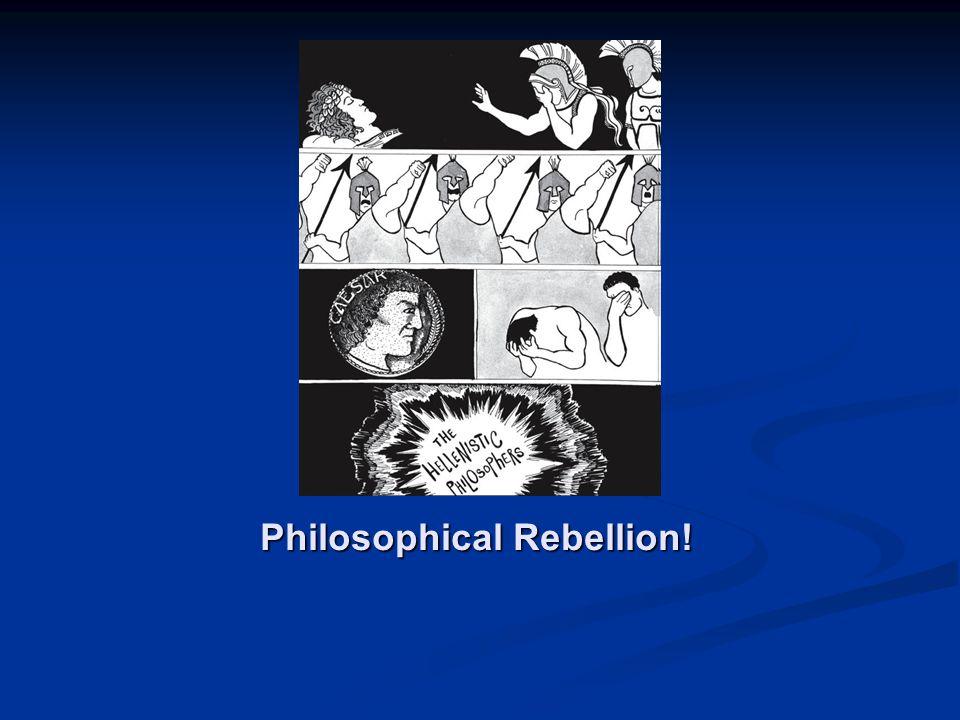 Philosophical Rebellion!