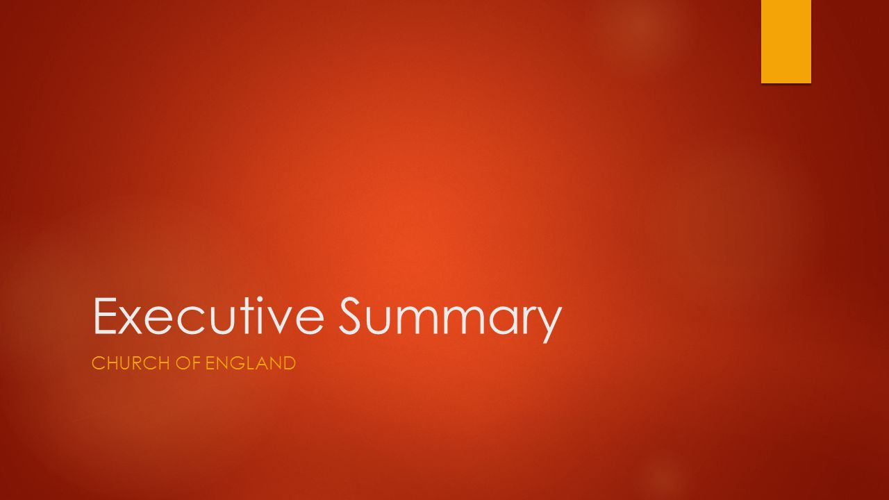 Executive Summary CHURCH OF ENGLAND