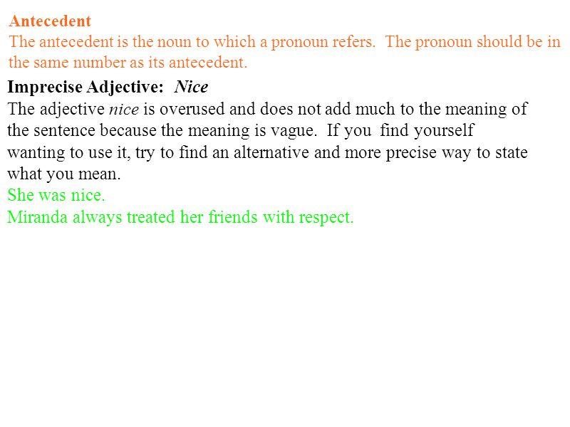 Antecedent The antecedent is the noun to which a pronoun refers.