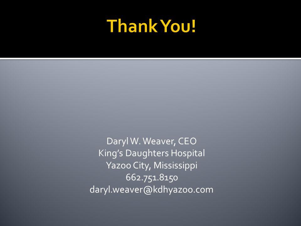 Thank You. Daryl W.