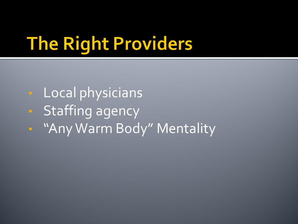 """Local physicians Staffing agency """"Any Warm Body"""" Mentality"""
