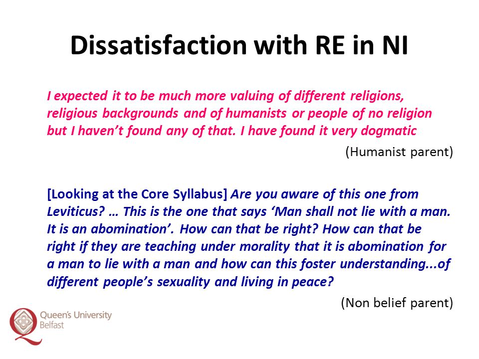 Dissatisfaction with RE in NI I expected it to be much more valuing of different religions, religious backgrounds and of humanists or people of no rel