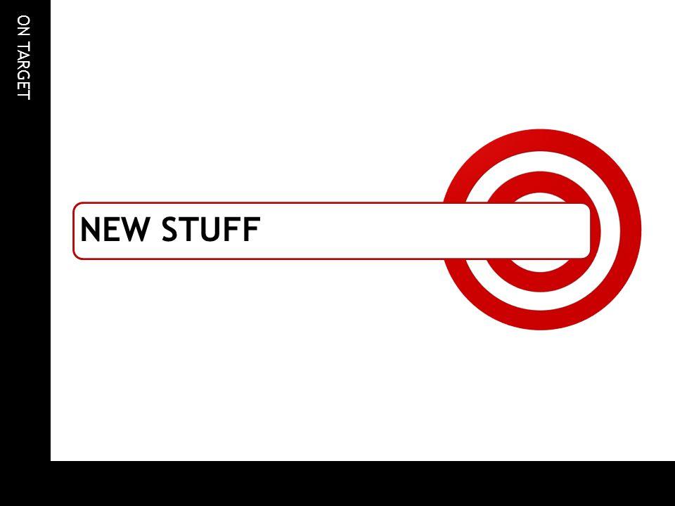 ON TARGET NEW STUFF