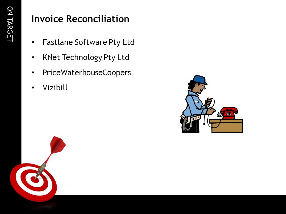 ON TARGET Invoice Reconciliation Fastlane Software Pty Ltd KNet Technology Pty Ltd PriceWaterhouseCoopers Vizibill