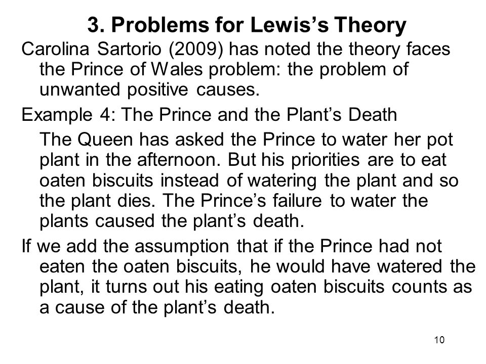 10 3. Problems for Lewis's Theory Carolina Sartorio (2009) has noted the theory faces the Prince of Wales problem: the problem of unwanted positive ca