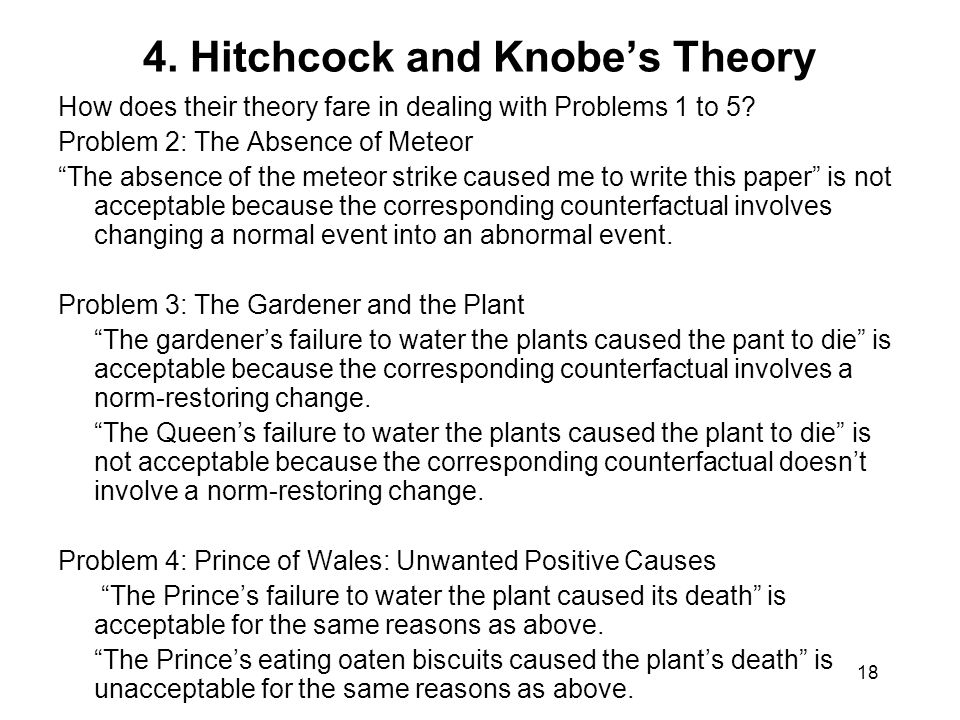 18 4. Hitchcock and Knobe's Theory How does their theory fare in dealing with Problems 1 to 5.