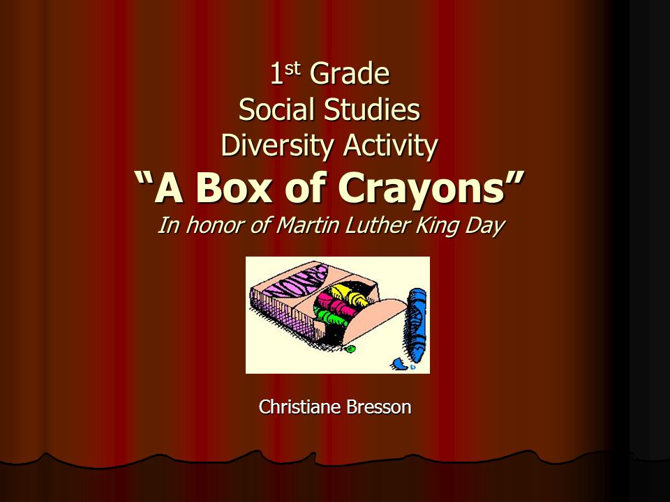 "1 st Grade Social Studies Diversity Activity ""A Box of Crayons"" In honor of Martin Luther King Day Christiane Bresson"