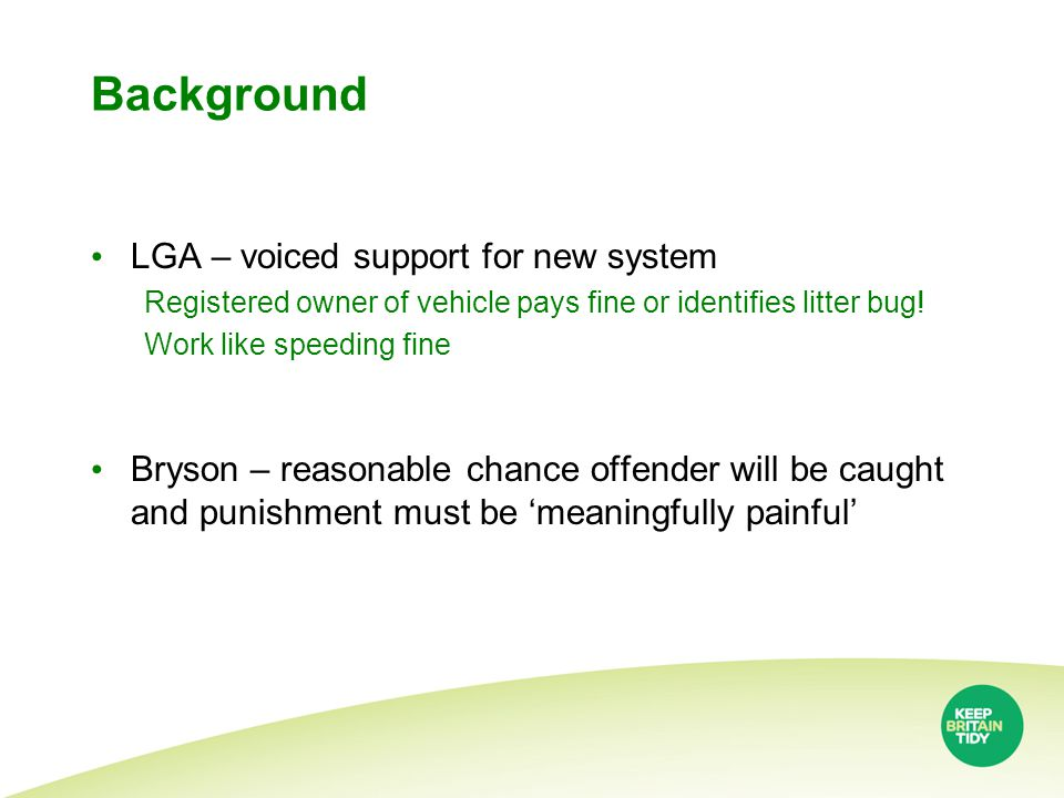 Background LGA – voiced support for new system Registered owner of vehicle pays fine or identifies litter bug.