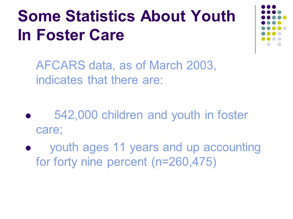 Race/Ethnicity 60% of the children and youth in care are children and youth of color: African American – 38% Latino children - 17%
