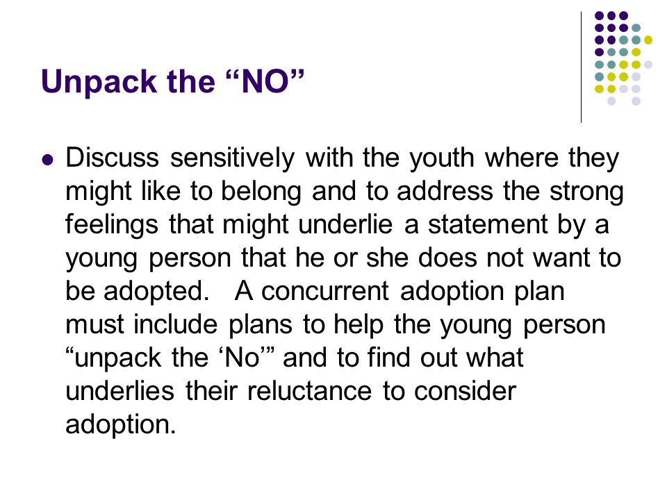 "Unpack the ""NO"" Discuss sensitively with the youth where they might like to belong and to address the strong feelings that might underlie a statement"