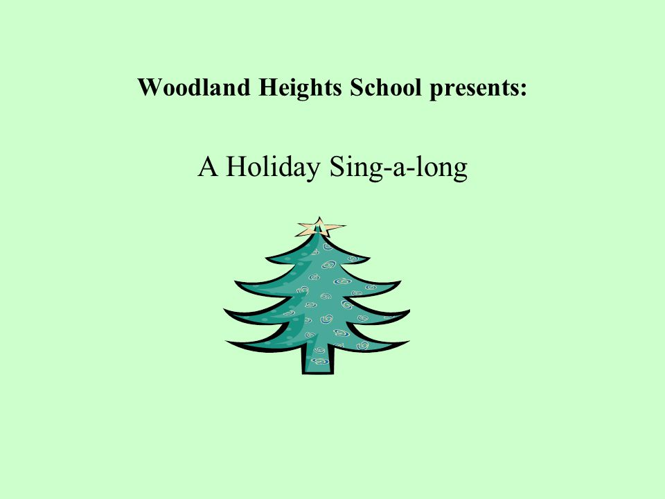 Woodland Heights School presents: A Holiday Sing-a-long