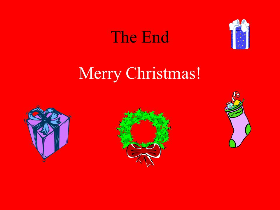 The End Merry Christmas!