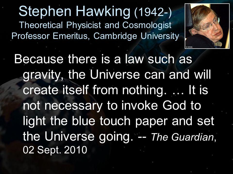 John Lennox Professor of Mathematics, Oxford University … Hawking's claim is misguided.