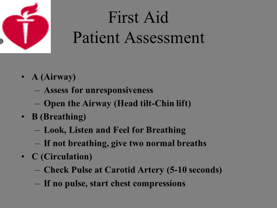First Aid Patient Assessment D –Assess for Deformity –Hands on; Head to toe Examination for all other injuries and conditions that will require treatment E –Expose –If you can't see it, you can't treat it