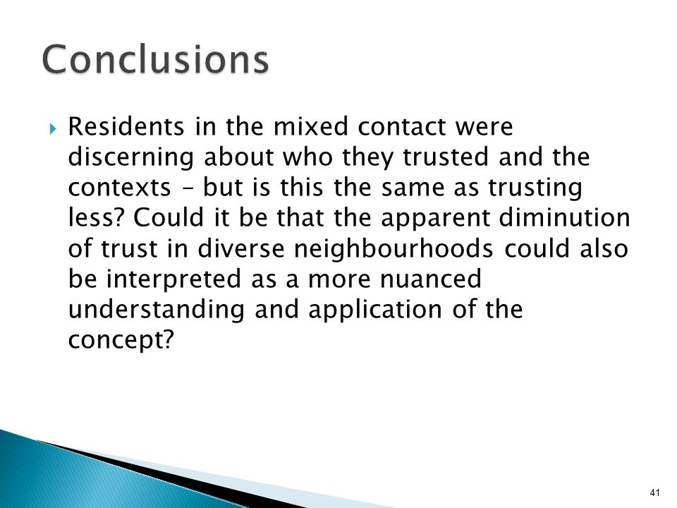 41  Residents in the mixed contact were discerning about who they trusted and the contexts – but is this the same as trusting less.