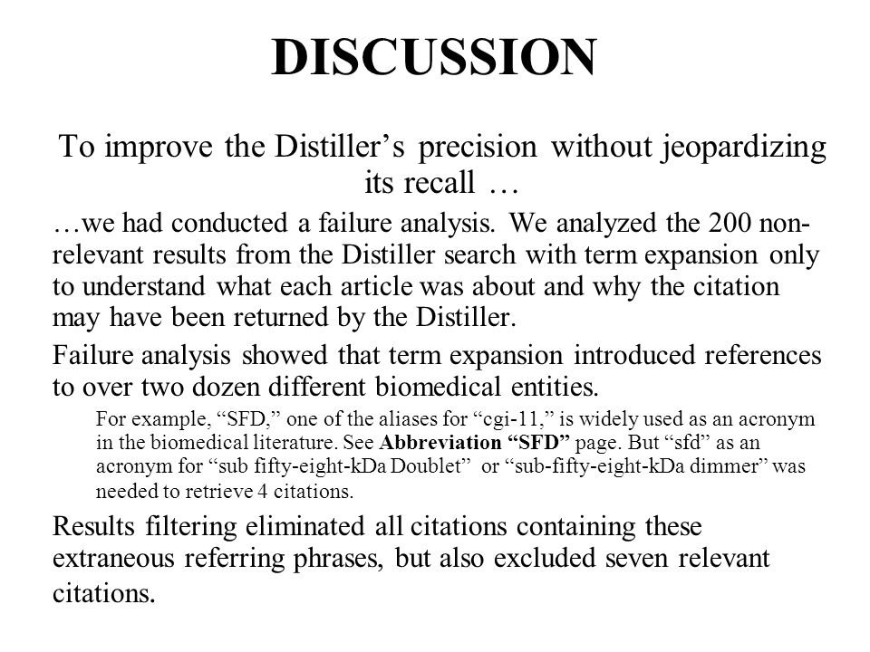 To improve the Distiller's precision without jeopardizing its recall … …we had conducted a failure analysis.