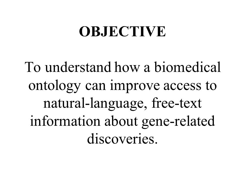 OBJECTIVE To understand how a biomedical ontology can improve access to natural-language, free-text information about gene-related discoveries.