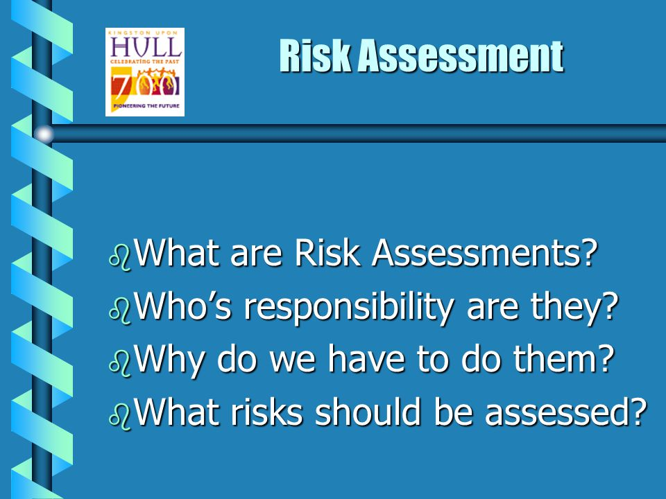 Risk Assessment PresentationBy Ian Hayward Safety Officer Hull City Council
