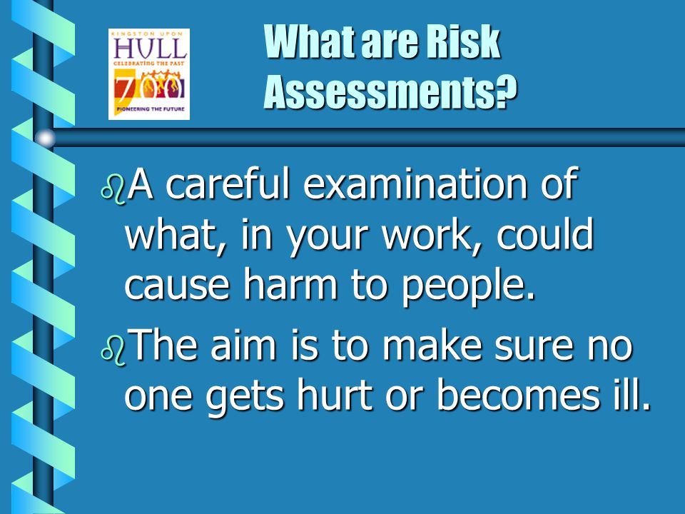 What are Risk Assessments.