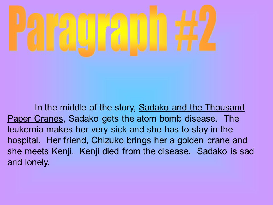 At the end of the story, Sadako is given many gifts.