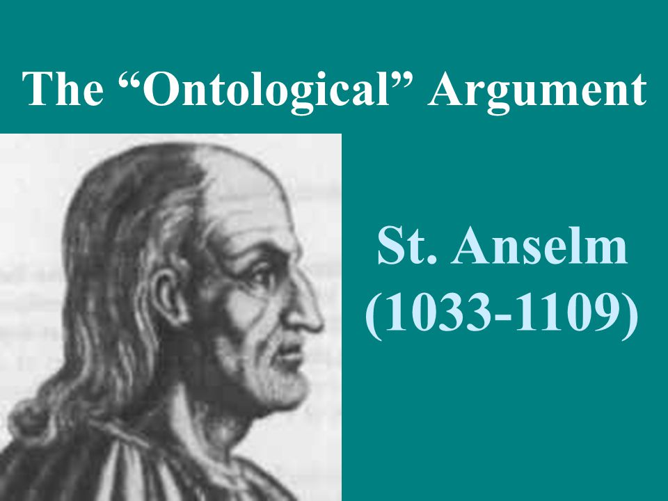 "The ""Ontological"" Argument St. Anselm (1033-1109)"