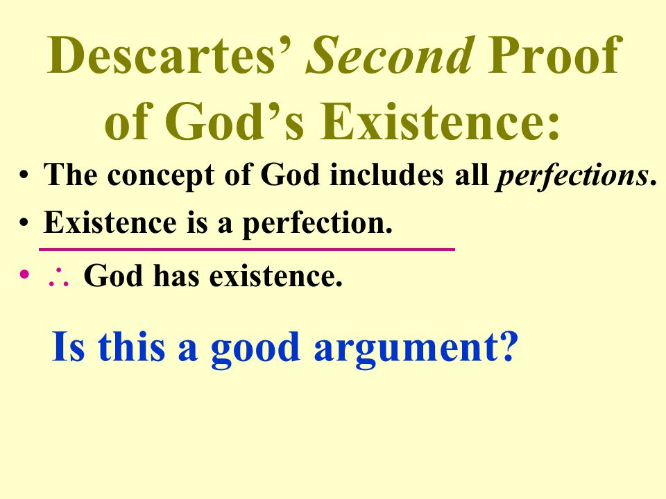Descartes' Second Proof of God's Existence: The concept of God includes all perfections. Existence is a perfection.  God has existence. Is this a goo