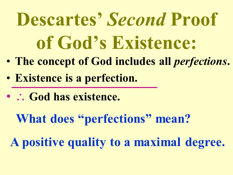 "Descartes' Second Proof of God's Existence: The concept of God includes all perfections. Existence is a perfection.  God has existence. What does ""pe"