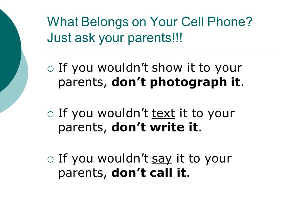 What Belongs on Your Cell Phone. Just ask your parents!!.
