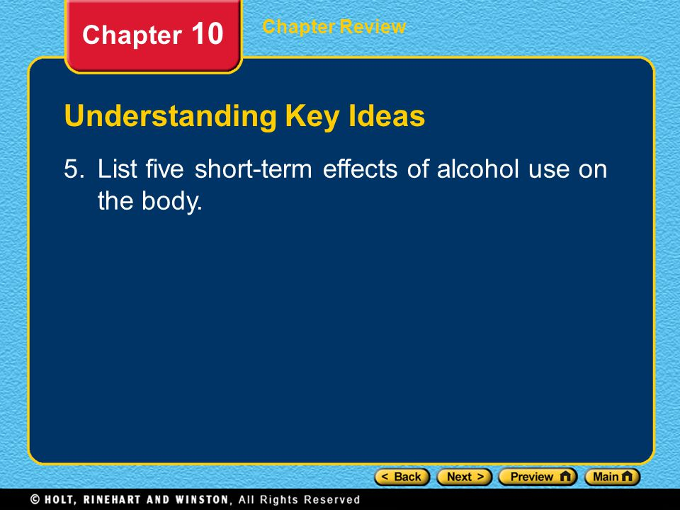 Chapter Review Chapter 10 Understanding Key Ideas 5.List five short-term effects of alcohol use on the body.