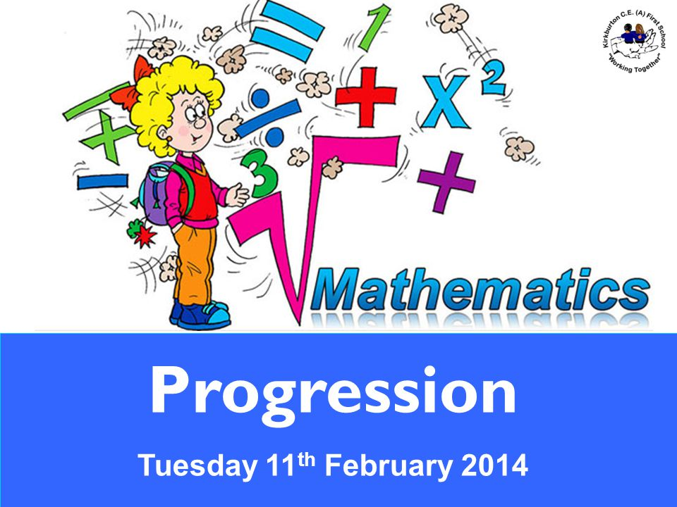 Progression Tuesday 11 th February 2014