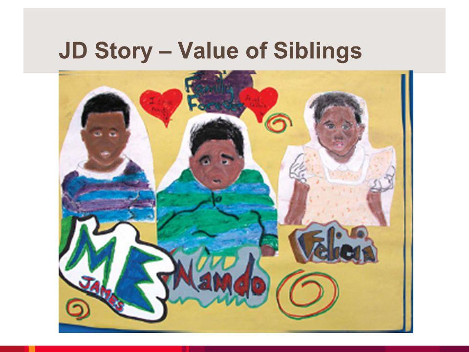 JD Story – Value of Siblings