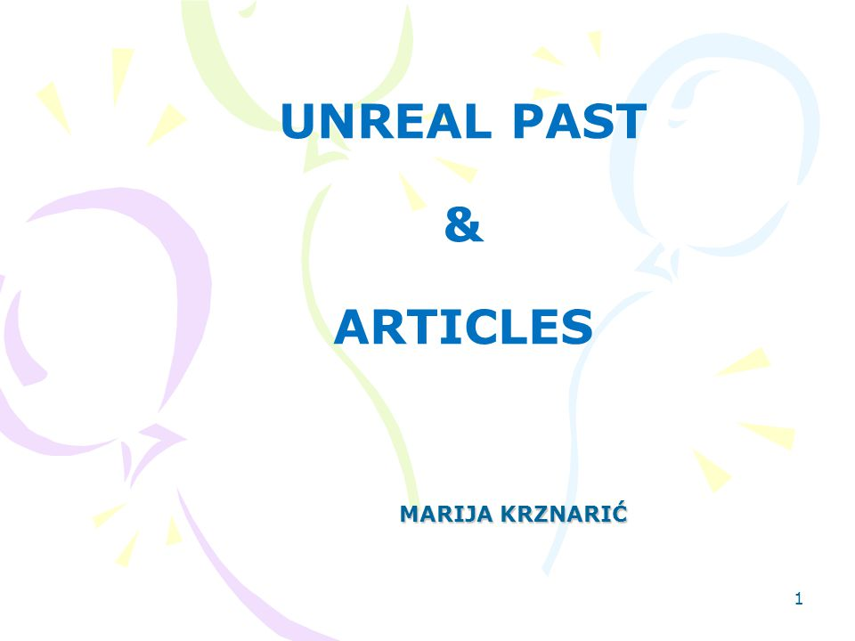 UNREAL PAST & ARTICLES MARIJA KRZNARIĆ 1