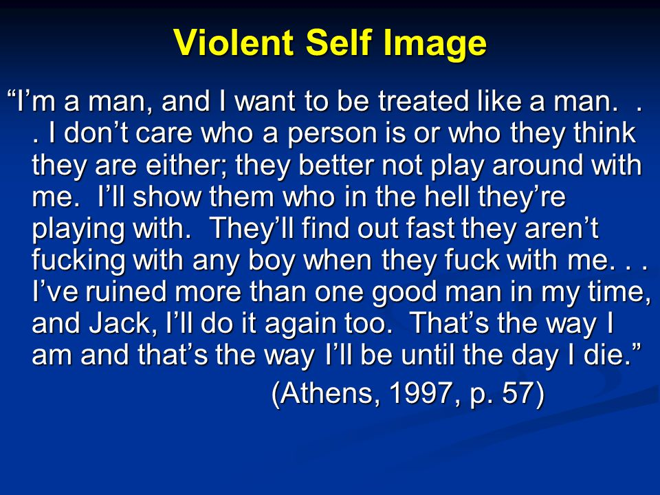 Violent Self Image I'm a man, and I want to be treated like a man...