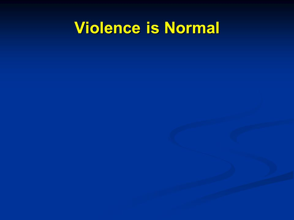Violence is Normal