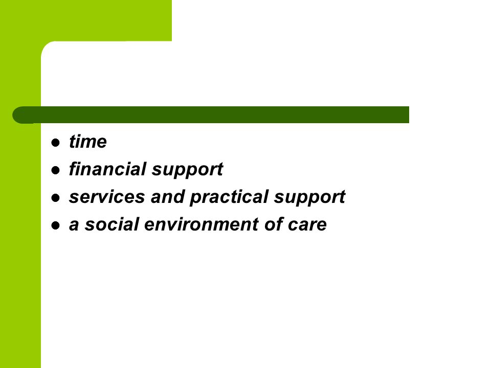time financial support services and practical support a social environment of care