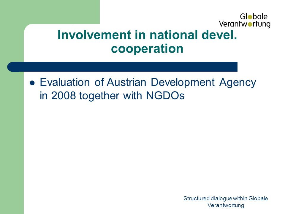 Structured dialogue within Globale Verantwortung Involvement in national devel.