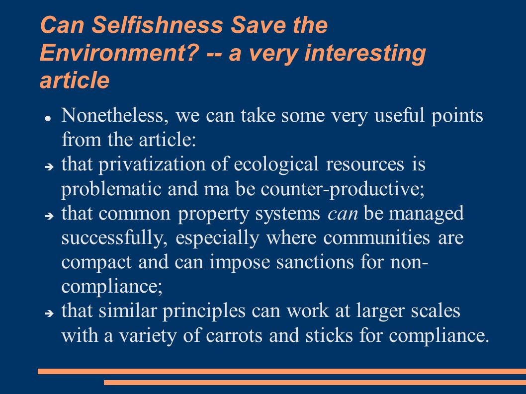 Can Selfishness Save the Environment.