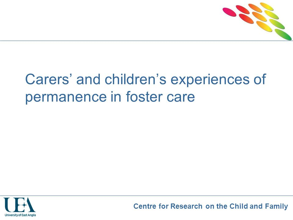 Carers' and children's experiences of permanence in foster care