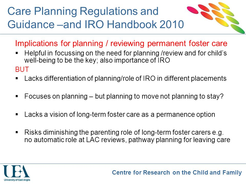 Centre for Research on the Child and Family Care Planning Regulations and Guidance –and IRO Handbook 2010 Implications for planning / reviewing perman